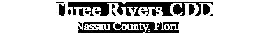 Three Rivers CDD Nassau County, Florida